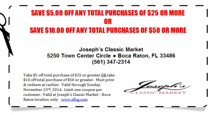 $5 or $10 Off - Joseph's Classic Market Coupon Boca Raton - Expires November 23rd 2014