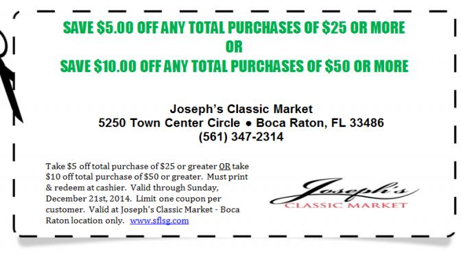 $5 or $10 Off - Joseph's Classic Market Coupon boca raton - Expires December 21st 2014