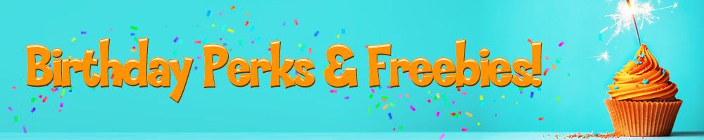 Birthday Perks & Freebies