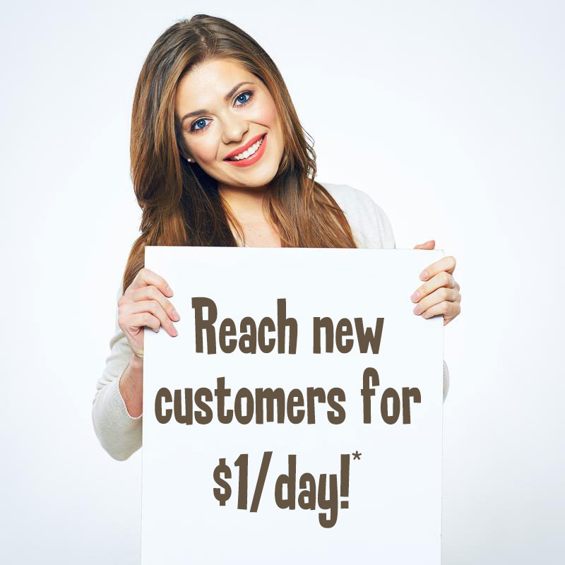 Reach new customers for $1/day